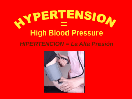 Hypertension = High blood pressure