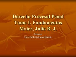 Derecho Procesal Penal Tomo I. Fundamentos Maier, Julio …