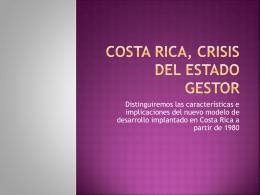 Costa rica, crisis del estado gestor