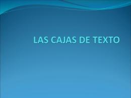 LAS CAJAS DE TEXTO