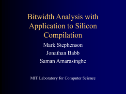 Bitwidth Analysis with Application to Silicon Compilation