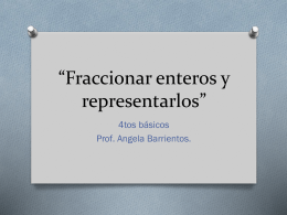 """Fraccionar enteros y representarlos"""""""