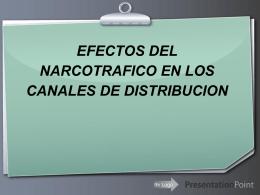 EFECTOS DEL NARCOTRAFICO EN LOS CANALES DE …