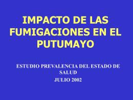 Impacto de las fumigaciones en el putumayo : sobre