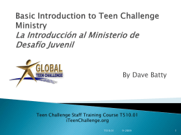 Basic Introduction to Teen Challenge Ministry