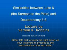 Similarities between (Luke 6) the Sermon on the Plain and