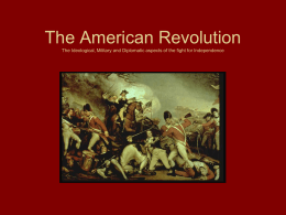 The American Revolution The Ideological, Military and
