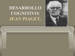 DESARROLLO COGNITIVO: JEAN PIAGET.