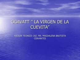 """GGAVATT """" LA VIRGEN DE LA CUEVITA"""""""