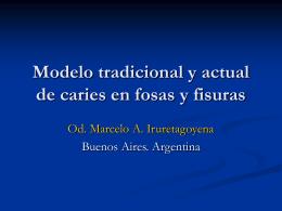 Modelo tradicional y actual e caries en fosas y fisuras