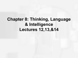 Chapter 8: Thinking, Language & Intelligence