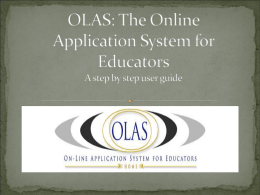 OLAS: The Online Application System for Educators a step