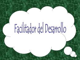 Nuevo Enfoque Profesional: El Facilitador de Desarrollo