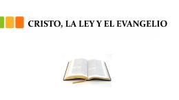 CRISTO, LA LEY Y EL EVANGELIO