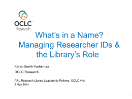 What's in a Name? Managing Researcher IDs & the …