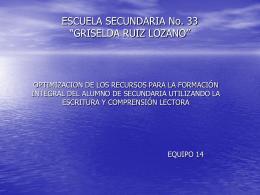 """ESCUELA SECUNDARIA """"GRISELDA RUIZ LOZANO"""""""
