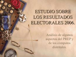 ESTUDIO SOBRE LOS RESULTADOS ELECTORALES 2006.