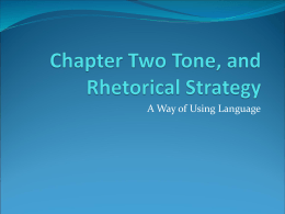 Chapter Two: , Tone, and Rhetorical Strategy: A Way of