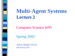 Multi-Agent Systems Computer Science WPI Spring 2002