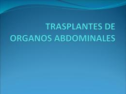 TRASPLANTES DE ORGANOS ABDOMINALES