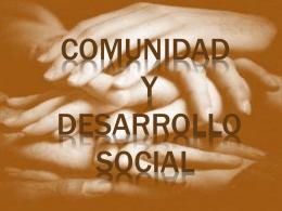 COMUNIDAD Y DESARROLLO SOCIAL