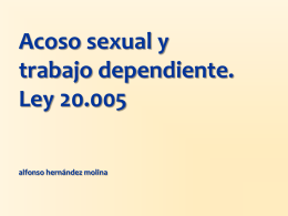 ACOSO SEXUAL Y TRABAJO DEPENDIENTE. LEY 20.005