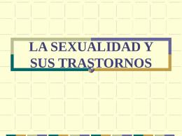 LA SEXUALIDAD Y SUS TRASTORNOS
