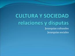 CULTURA Y SOCIEDAD relaciones y disputas