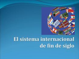 El sistema internacional de fin de siglo