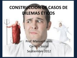 CONSTRUCCION DE CASOS DE DILEMAS ETICOS