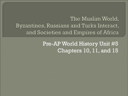 The Muslim World, Byzantines, Russians and Turks Interact