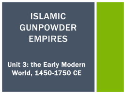 ISLAMIC GUNPOWDER EMPIRES