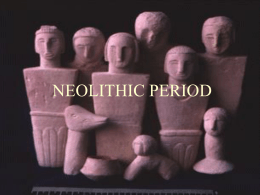NEOLITHIC CULTURE begins 10,000 bce