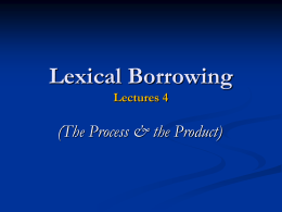 Lexical Borrowing Lectures 3-4