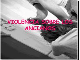 VIOLENCIA SOBRE LOS ANCIANOS