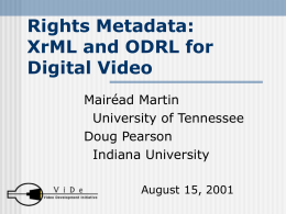 Rights Metadata: XrML and ODRL for Digital Video