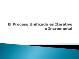 El Proceso Unificado es Iterativo e Incremental