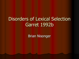 Disorders of Lexical Selection Garret 1992b
