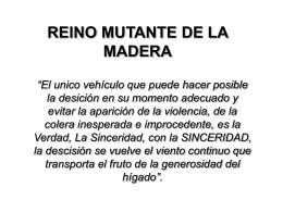 REINO MUTANTE DE LA MADERA