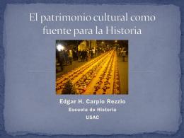 El patrimonio cultural como fuente para la Historia