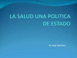 LA SALUD UNA POLITICA DE ESTADO