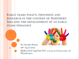 Early years policy, provision and research in the context