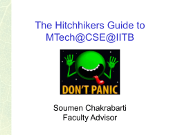 The Hitchhikers Guide to MTech@CSE@IITB