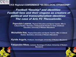 "Football ""fan-ship"" and identities. Football fans and"