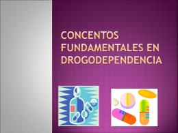 CONCENTOS FUNDAMENTALES EN DROGODEPENDENCIa