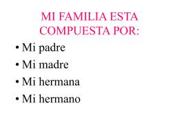 MI FAMILIA ESTA COMPUESTA POR: