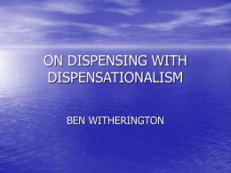 ON DISPENSING WITH DISPENSATIONALISM