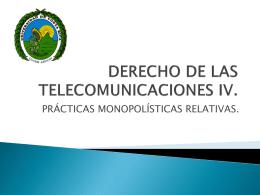 DERECHO DE LAS TELECOMUNICACIONES IV.