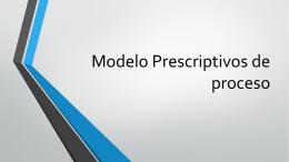 Modelo Prescriptivos de proceso