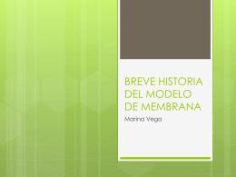 BREVE HISTORIA DEL MODELO DE MEMBRANA